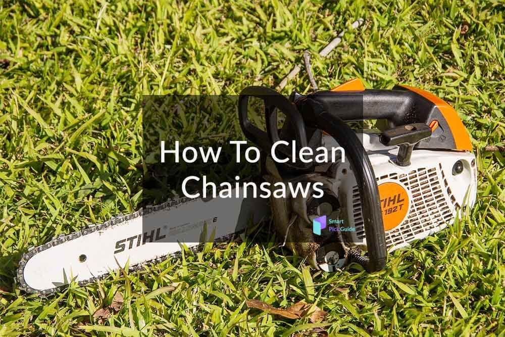 How To Clean Chainsaws
