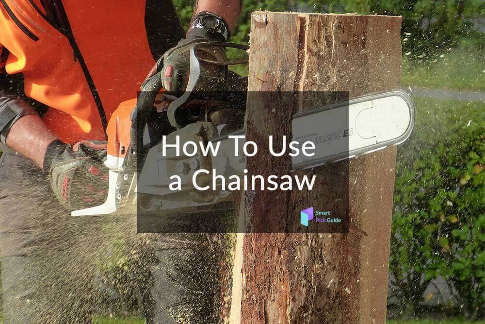 How To Use A Chainsaw