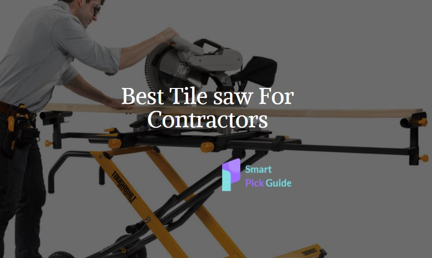 Best Tile saw For Contractors