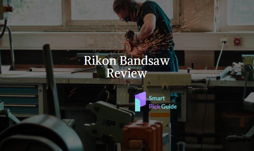 Rikon Bandsaw Review