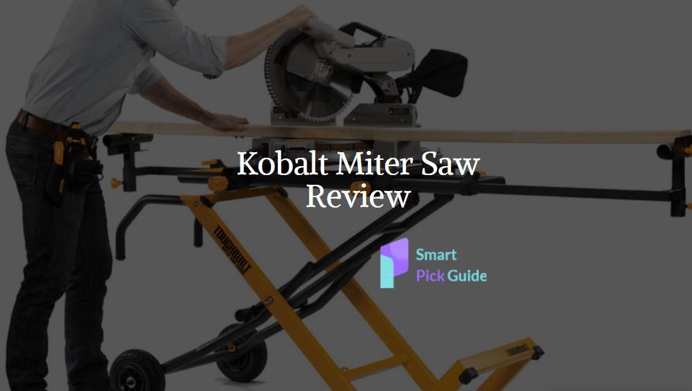 Kobalt Miter Saw Review